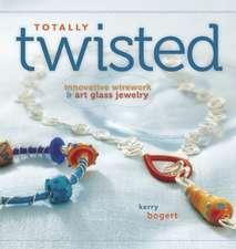 Totally Twisted:  Innovative Wirework & Art-Glass Jewelry