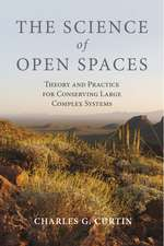 The Science of Open Spaces: Theory and Practice for Conserving Large, Complex Systems