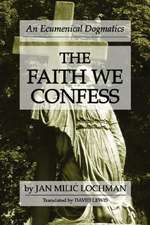 The Faith We Confess