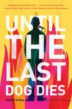 Until the Last Dog Dies