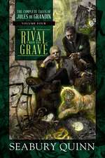 A Rival from the Grave: The Complete Tales of Jules de Grandin, Volume Four