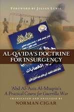 "Al-Qa'ida's Doctrine for Insurgency: Abd al-Aziz al-Muqrin's ""A Practical Course for Guerrilla War"""