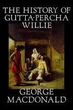 The History of Gutta-Percha Willie
