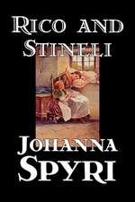 Rico and Stineli by Johanna Spyri, Fiction, Historical