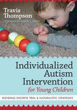 Individualized Autism Intervention for Young Children:  Blending Discrete Trial and Naturalistic Strategies