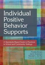 Individual Positive Behavior Supports:  A Standards-Based Guide to Practices in School and Community Settings