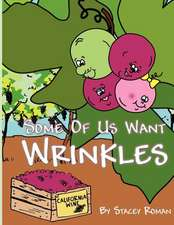 Some of Us Want Wrinkles:  A Teenager's Guide to Moving Overseas