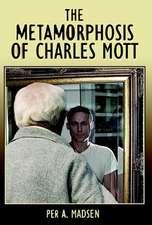 The Metamorphosis of Charles Mott