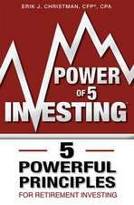 Power of 5 Investing:  5 Powerful Principles for Retirement Investing