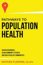 Pathways to Population Health: Gather Resources, Align Community Efforts, and Build Healthy Communities