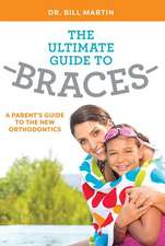 The Ultimate Guide to Braces