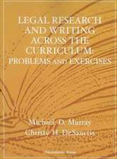 Legal Research and Writing Across the Curriculum: Problems and Exercises [With Free Web Access]