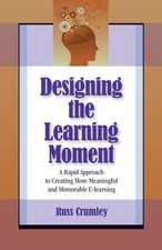 Crumley, R:  Designing the Learning Moment