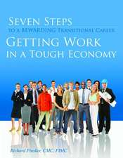 Seven Steps to a Rewarding Transitional Career:  Getting Work in a Tough Economy