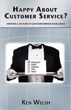 Happy about Customer Service?:  Creating a Culture of Customer Service Excellence