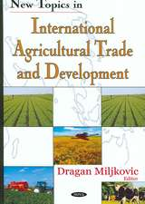 New Topics in International Agricultural Trade and Development