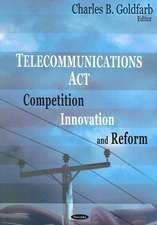 Telecommunications Act: Competition, Innovation & Reform