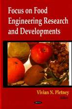 Focus on Food Engineering Research and Developments