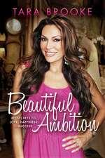 Beautiful Ambition:  My Secrets to Love, Happiness & Success
