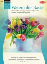 Watercolor:  Discover the Secrets of Painting Beautiful Works of Art in This Luminous Medium