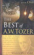 The Best of A.W. Tozer:  Book One