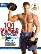 101 Muscle Building Workouts & Nutrition Plans