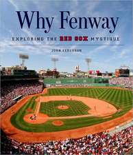 Why Fenway:  Exploring the Red Sox Mystique