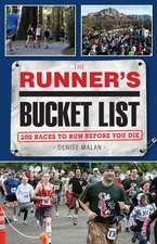 The Runner's Bucket List: 200 Races to Run Before You Die