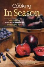 Fine Cooking in Season:  Your Guide to Choosing and Preparing the Season's Best