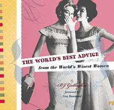 WORLD'S BEST ADVICE FROM THE WORLD'S WISEST WOMEN