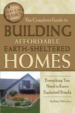 The Complete Guide to Building Affordable Earth-Sheltered Homes: Everything You Need to Know Explained Simply