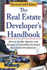 Real Estate Developer's Handbook: How to Set Up, Operate & Manage a Financially Successful Real Estate Development