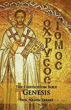 The Chrysostom Bible - Genesis:  A Commentary