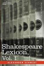 Shakespeare Lexicon, Vol. 1