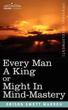 Every Man a King or Might in Mind-Mastery