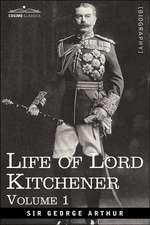 Life of Lord Kitchener, Volume 1