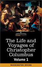 The Life and Voyages of Christopher Columbus, Vol.1