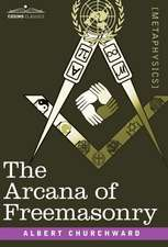 The Arcana of Freemasonry