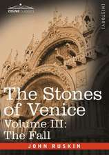 The Stones of Venice - Volume III