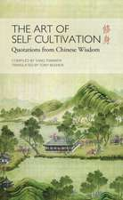 The Art of Self Cultivation: Quotations from Chinese Wisdom