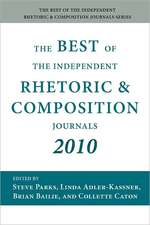 The Best of the Independent Rhetoric and Composition Journals 2010