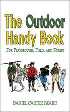 The Outdoor Handy Book: For Playground, Field, and Forest