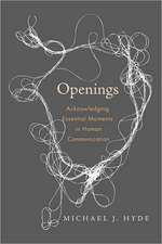 Openings: Acknowledging Essential Moments in Human Communication