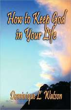 How to Keep God in Your Life