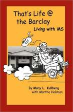 That's Life at the Barclay - Living with MS