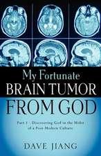 My Fortunate Brain Tumor from God