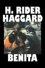 Benita by H. Rider Haggard, Fiction, Fantasy, Historical, Action & Adventure, Fairy Tales, Folk Tales, Legends & Mythology:  From the First 10 Years of 32 Poems Magazine