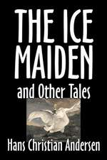 ICE-MAIDEN & OTHER TALES