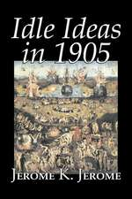 Idle Ideas in 1905 by Jerome K. Jerome, Fiction, Classics, Literary:  Antinomianism and the Westminster Assembly