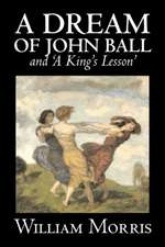 'A Dream of John Ball' and 'a King's Lesson'